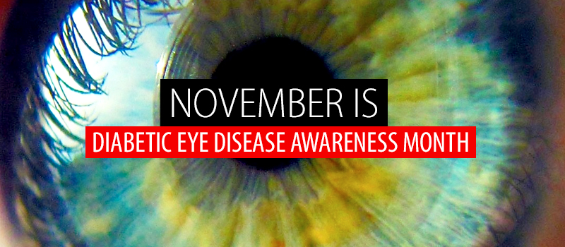November is Diabetic Eye Disease Awareness Month!
